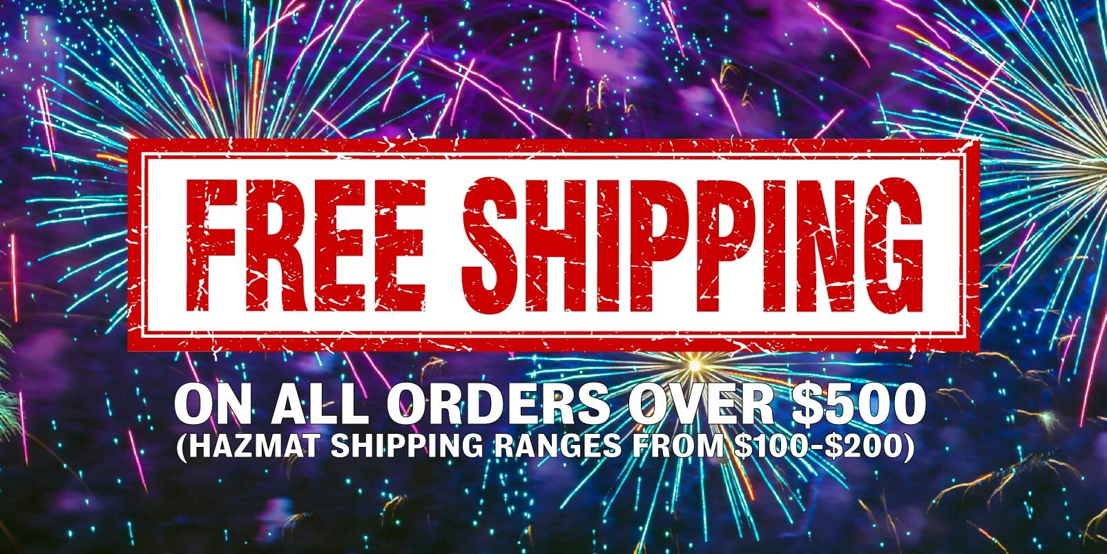 Order over $500 of fireworks online at intergalactic fireworks and receive free shipping ($100 to $200 value)
