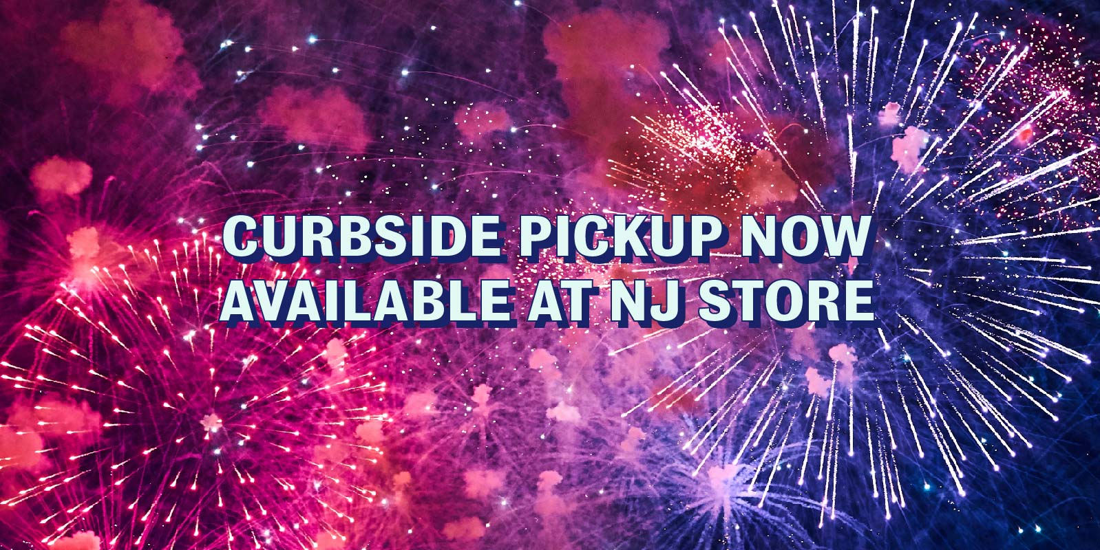 Curbside Pickup at Intergalactic Fireworks Jackson New Jersey